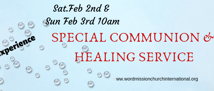 SPECIAL HEALING & COMMUNION SERVICE - Word Mission Church